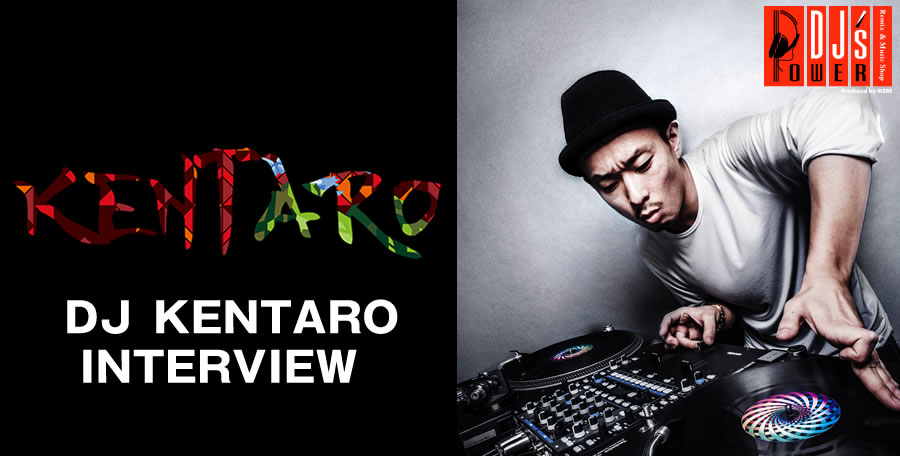 DJ KENTARO INTERVIEW